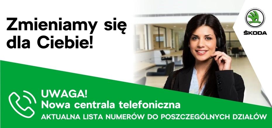 ZMIENIAMY SIĘ DLA CIEBIE! NOWA CENTRALA TELEFONICZNA