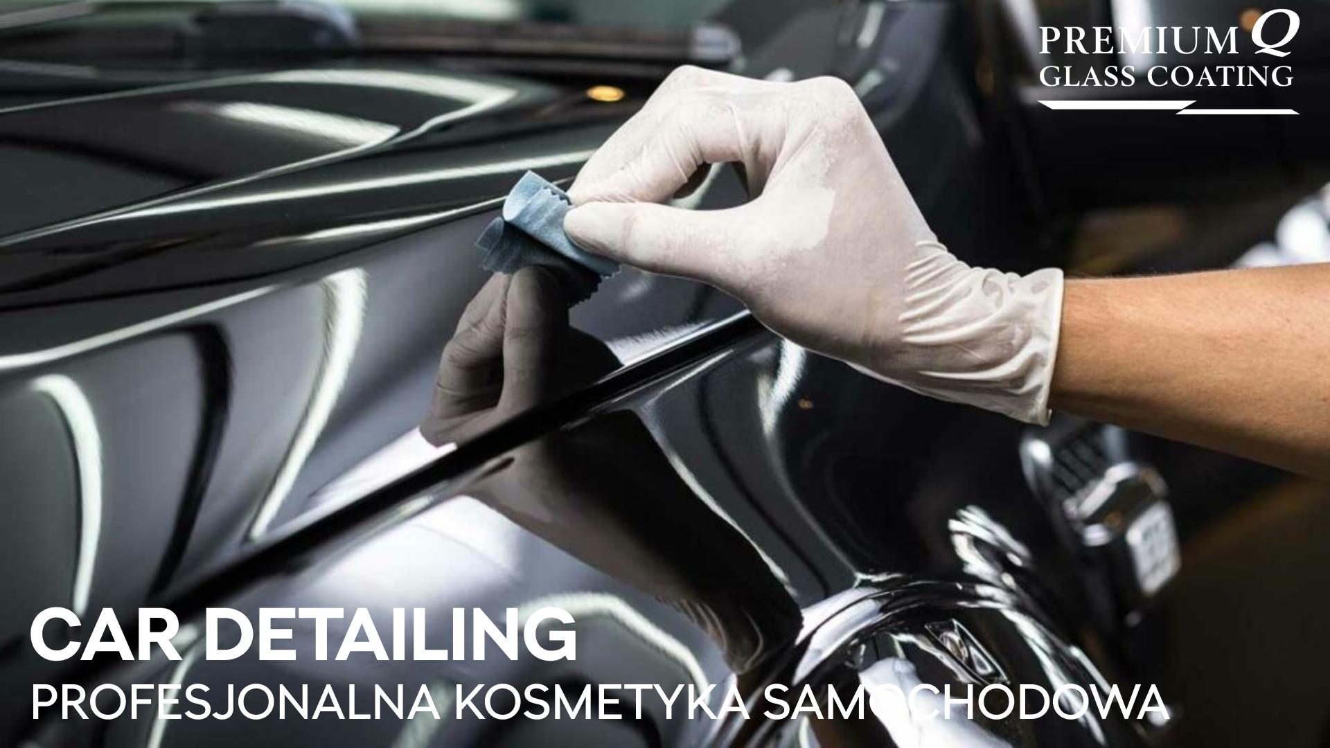 CAR DETAILING – profesjonalna kosmetyka samochodowa.
